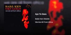 Babá Ken Okulolo - Aye To Dara